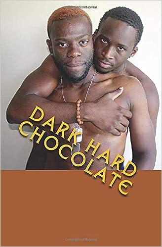 Amazon Com Dark Hard Chocolate Hot Sexy Sensual Stories About Black Men Dark Hard Chocolate Stories 9781518716638 Stephens Kwame Books