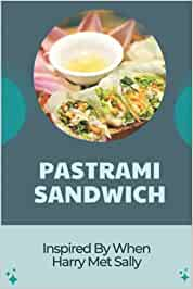 Pastrami Sandwich: Inspired By When Harry Met Sally: I'Ll Have What She'S Having Houston