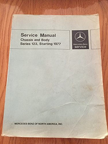 Mercedes-Benz Service Manual Chassis and Body Series 123, Starting 1977 (SM 1220)
