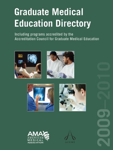 Graduate Medical Education Directory 2009-10: Including Programs Accredited by the Accreditation Council for Graduate Medical Education