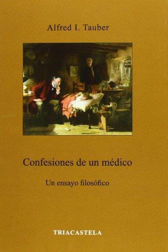 Descargar Libro Confesiones De Un Médico. Un Ensayo Filosófico Alfred I. Tauber