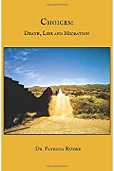 Choices: Death, Life and Migration Paperback