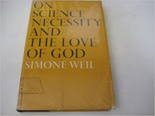 On science, necessity, and the love of God;: Essays, Weil, Simone