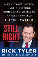 Still Right: An Immigrant-Loving, Hybrid-Driving, Composting American Makes the Case for Conservatism
