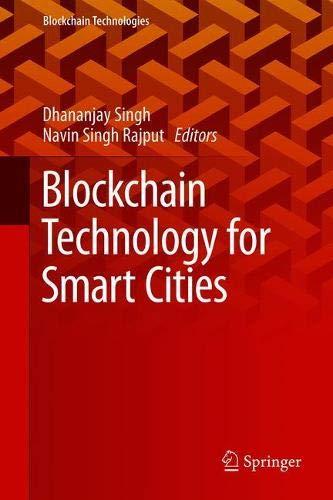 Blockchain Technology for Smart Cities (Blockchain Technologies)