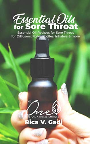 Essential Oils for Sore Throat: Essential Oil Recipes for Sore Throat for Diffusers, Roller Bottles, Inhalers & more.