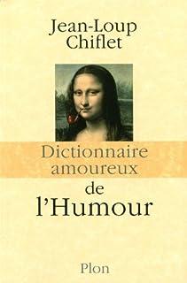 Dictionnaire amoureux de l'humour, Chiflet, Jean-Loup