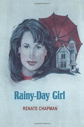 Rainy Day Girl Kindle Edition By Renate Chapman Literature