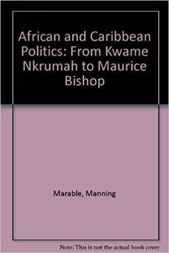 Book African and Caribbean Politics: From Kwame Nkrumah to Maurice Bishop