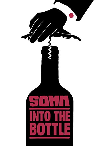 Somm: Into The Bottle ()