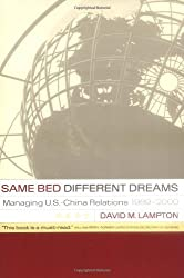 Same Bed, Different Dreams: Managing U.S.- China Relations, 1989-2000
