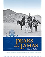 Peaks and Lamas: A Classic Book on Mountaineering, Buddhism and Tibet