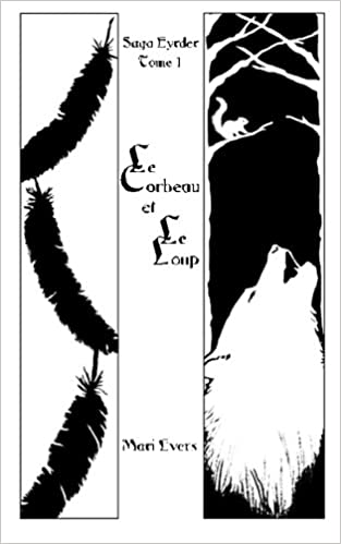 Le Corbeau et le Loup (Série Eyrder) (Volume 1) (French Edition): Mari Evers, Bénédicte Girault: 9781534769595: Amazon.com: Books