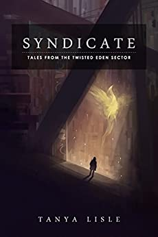 Syndicate (Tales from the Twisted Eden Sector Book 1) by [Lisle, Tanya]