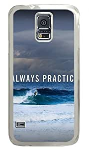 Always Practice Custom Samsung Galaxy S5 Case Back Cover, Snap-on Shell Case Polycarbonate PC Plastic Hard Case Transparent