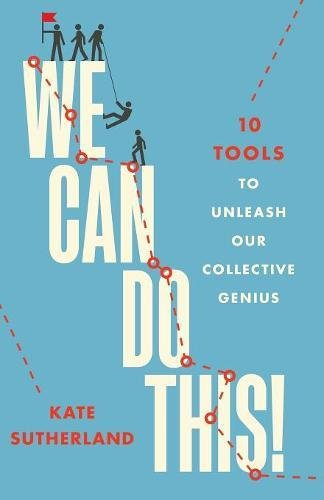 Read Online We Can Do This!: 10 Tools to Unleash Our Collective Genius ebook