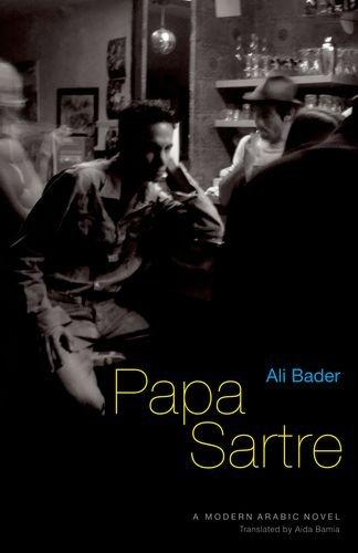 Papa Sartre: A Modern Arabic Novel (Modern Arabic Literature (Hardcover))