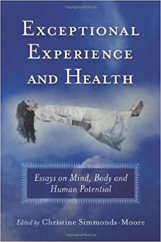 exceptional experience and health essays on mind body and human  exceptional experience and health essays on mind body and human  potential christine simmondsmoore  amazoncom books