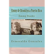 Emmy de Brooklyn a Puerto Rico: Emmy Books (Emmy books used in schools to motivate students) (Volume 1) (Spanish Edition)