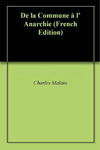 De la Commune à l' Anarchie (French Edition)