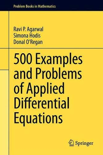 500 Examples and Problems of Applied Differential Equations (Problem Books in Mathematics) (Numerical Solution Of Partial Differential Equations Examples)