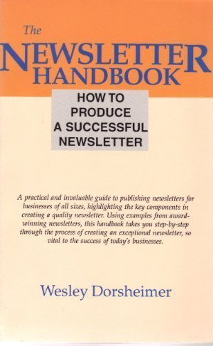 The Newsletter Handbook: How to Write and Publish Newsletters