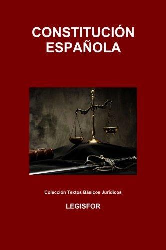 Constitución Española: edición 2017 (Colección Textos Básicos Jurídicos) Tapa blanda – 19 jun 2017 Legisfor 1548192414 LAW / International