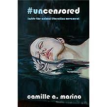 #uncensored: inside the animal liberation movement (English Edition)