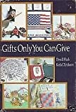 Gifts Only You Can Give, Dora D. Flack and Karla C. Erickson, 0877479933