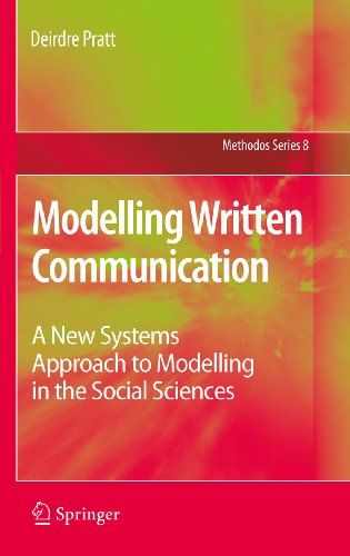 Modelling Written Communication: A New Systems Approach to Modelling in the Social Sciences: 8 (Methodos Series) Pdf