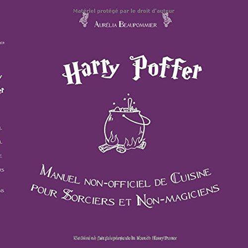 Harry Potter : Manuel non officiel de cuisine pour sorciers et non magiciens (French Edition)