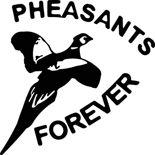 Animal Pheasants Forever Bird Car Window Tumblers Wall Decal Sticker Vinyl Laptops Cellphones Phones Tablets Ipads Helmets Motorcycles Computer Towers V & T Gifts