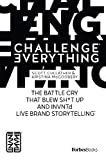 ForbesBooks: Challenge Everything: The Battle Cry That Blew Sh*t Up And INVNTd Live Brand Storytelling