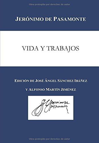 Vida y trabajos (Spanish Edition) [Jeronimo de Pasamonte] (Tapa Blanda)