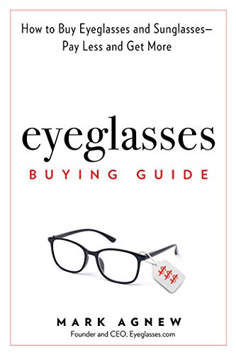 abe59872ad Eyeglasses Buying Guide  How to Buy Eyeglasses and Sunglasses -- Pay Less  and Get