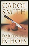 Darkening Echoes, Richard G. Smith, 0316875295