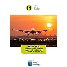 Guide du 720 pour déclaration des biens se trouvant à l'étranger: Le guide nécessaire pour les personnes ayant l'obligation de déclarer le modèle 720 en Espagne (French Edition)