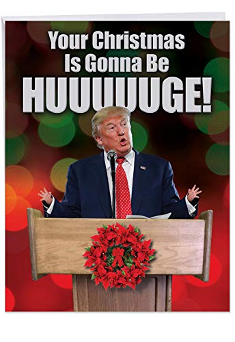Funny 'Trump Huge Christmas' Greeting Card w/Envelope XL 8.5 x 11 Inch - Donald Trump w/Small Hands saying: Your Christmas Is Gonna Be Huge - President Trump Holiday Card, Xmas Stationery J2557XSG -