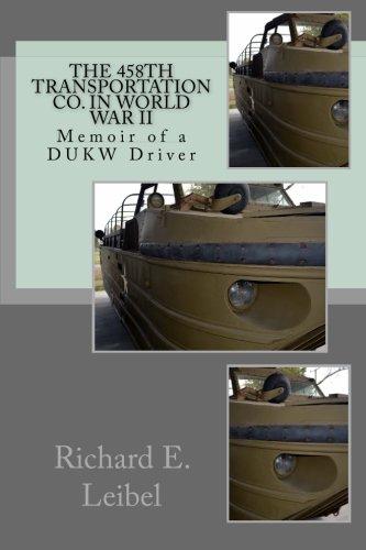 Download The 458th Transportation Co. in World War II: Memoir of a DUKW Driver pdf epub