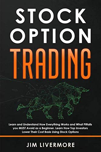 41XsKWUsYvL - Stocks Option Trading: Learn and Understand How Everything Works and What Pitfalls you MUST Avoid as a Beginner. Learn How Top Investors Lower Their Cost Basis Using Stock Options