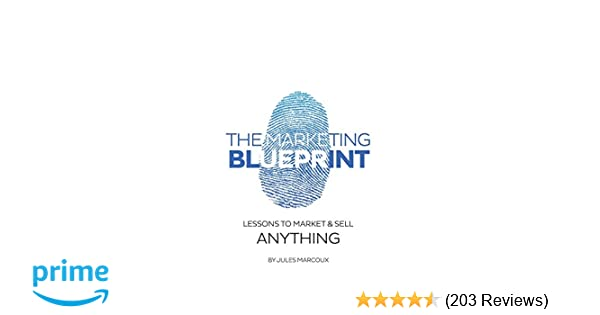 The marketing blueprint lessons to market sell anything jules the marketing blueprint lessons to market sell anything jules marcoux 9781514625767 amazon books malvernweather Image collections