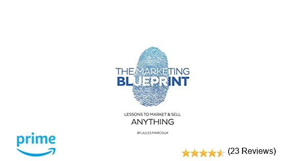 The marketing blueprint lessons to market sell anything jules the marketing blueprint lessons to market sell anything jules marcoux 9781514625767 books amazon malvernweather Images