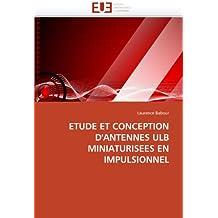 ETUDE ET CONCEPTION D  ANTENNES ULB MINIATURI