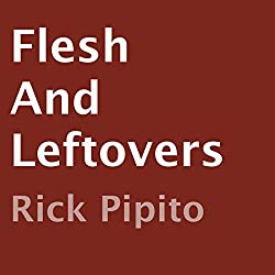 Flesh and Leftovers