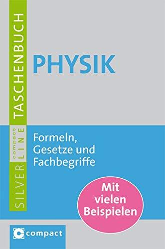 Physik: Formeln, Gesetze und Fachbegriffe (Compact SilverLine)