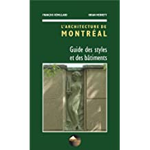 architecture de Montreal (L'): Guide des styles et des bA½timents: Written by Francois Remillard, 2007 Edition, Publisher: Divers [Paperback]