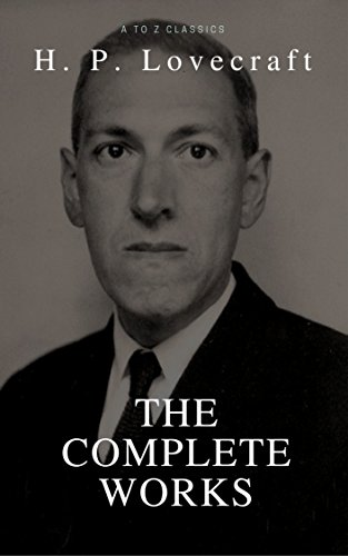 H. P. Lovecraft: The Collection (Best Navigation, Active TOC) (A to Z Classics)