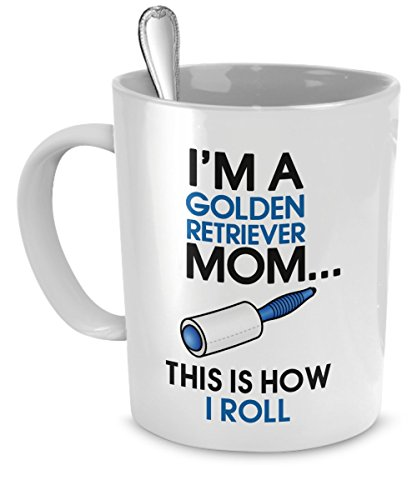 Golden Retriever Mug - I'm A Golden Retriever Mom - This Is How I Roll - Golden Retriever Coffee Mug -Golden Retriever Mom