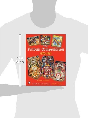 The Pinball Compendium, 1970 -1981 (Schiffer Book for Collectors)
