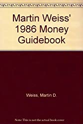 Martin Weiss' 1986 Money Guidebook